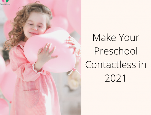 Covid-19: How to Make Your Preschool Contactless in 2021
