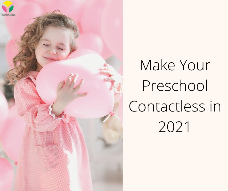 Make Your Preschool Contactless in 2021