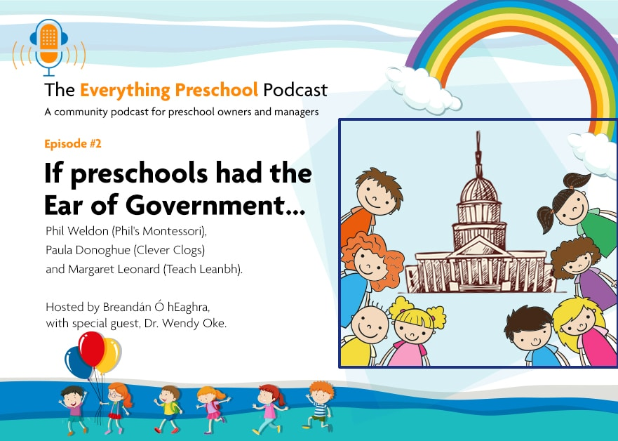 Our second podcast is all about what we would like our Government to do to support preschools